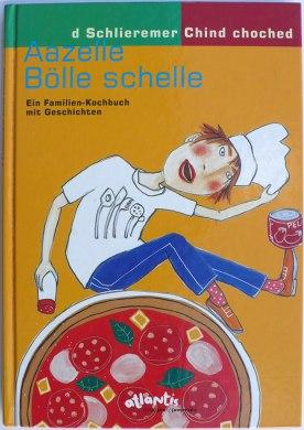 Aazelle Bölle schelle - Familien-Kochbuch