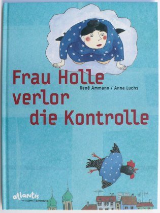 Frau Holle verlor die Kontrolle - Bilderbuch - Kinderbuch
