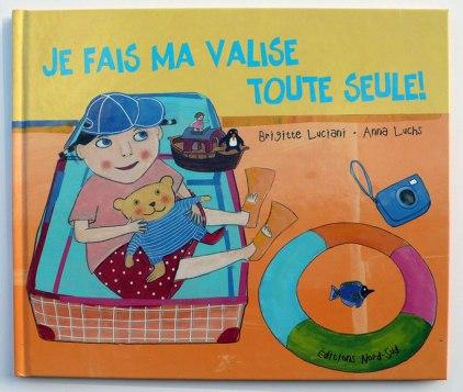 illustriert, Je fait ma valise toute seule! - Ich packe meinen Koffer