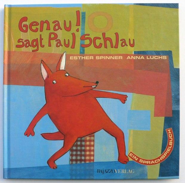 Genau! sagt Paul Schlau - Sprachspielbuch
